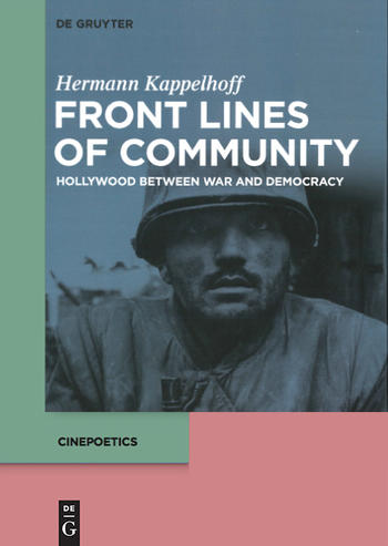 Hermann Kappelhoff: Front Lines of Community. Hollywood between War and Democracy.